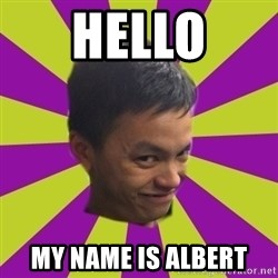 sleezy mexican - HELLO My NAME Is albert