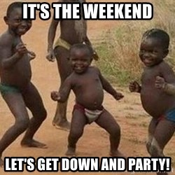 african children dancing - It's the weekend Let's get down and party!
