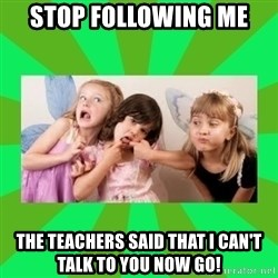 CARO EMERALD, WALDECK AND MISS 600 - stop following me the teachers said that i can't talk to you now go!
