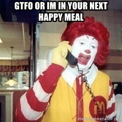 Ronald Mcdonald Call - GTFO or im in your next happy meal