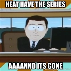 And it's gone - Heat have the series aaaannd its gone