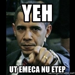 obama pointing - yeh ut emeca nu etep