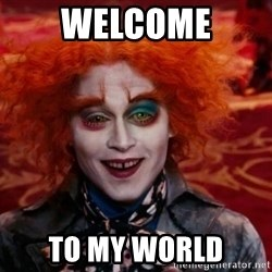 Mad Hatter - Welcome to my world
