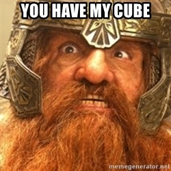 Gimli - YOU HAVE MY CUBE
