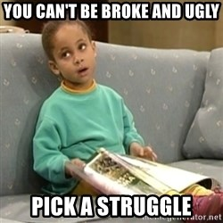 Olivia Cosby Show - you can't be broke and ugly pick a struggle