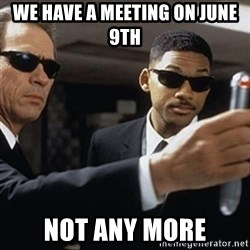 men in black - WE HAVE A MEETING ON JUNE 9TH NOT ANY MORE