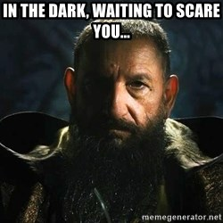 The Mandarin - In the dark, waitIng to scare you...