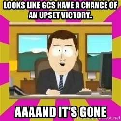 annd its gone - Looks like gCs have a chance of an upset victory.. aaaand it's gone