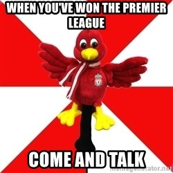 Liverpool Problems - WHEN YOU'VE WON THE PREMIER LEAGUE COME AND TALK