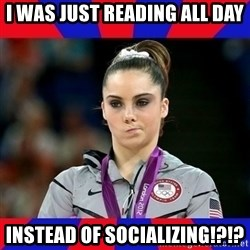Mckayla Maroney Does Not Approve - I wAS JUST READING ALL DAY Instead of socializing!?!?