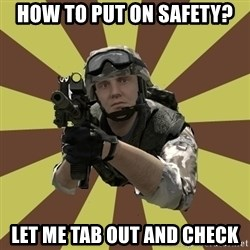 Arma 2 soldier - HOW TO PUT ON SAFETY? LET ME TAB OUT AND CHECK