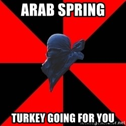 capucha hater - Arab spring  turkey going for you