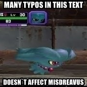 MISDREAVUS - many typos in this text doesn`t affect misdreavus