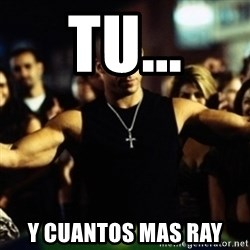 Dom Fast and Furious - Tu... Y cuantos mas ray