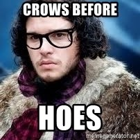hipster jon snow - CROWS BEFORE HOES