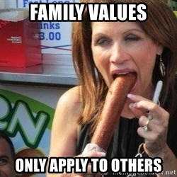 Michelle Bachmann Corn Dog - Family values only apply to others