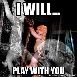 dead babies - I WILL... PLAY WITH YOU