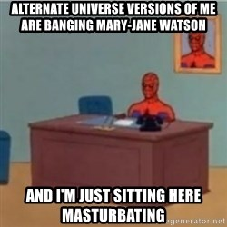 60s spiderman behind desk - alternate universe versions of me are banging mary-jane watson and i'm just sitting here masturbating