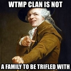 Joseph Ducreaux - wtmp clan is not a family to be trifled with