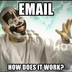 Insane Clown Posse - Email how does it work?