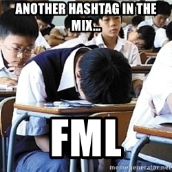 Fml  - Another Hashtag in the mix... fml