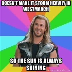 Overly Accepting Thor - Doesn't make it storm heavily in Westmarch So the sun is always shining
