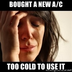 crying girl sad - bought a new a/c too cold to use it