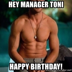 Shirtless Ryan Gosling - Hey manager toni Happy birthday!
