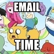 Adventure Time Meme - EMAIL TIME