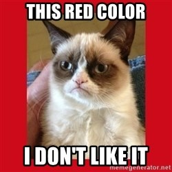 No cat - this red color i don't like it