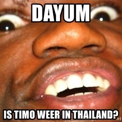 Wow Black Guy - DAYUM Is Timo Weer In Thailand?