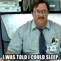Milton Office Space -  i was told i could sleep