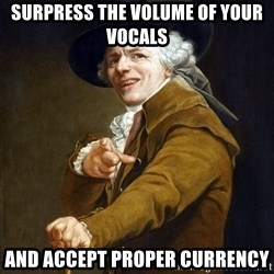 Joseph Ducreaux - surpress the volume of your vocals and accept proper currency