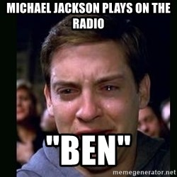 "crying peter parker - michael jackson plays on the radio ""ben"""