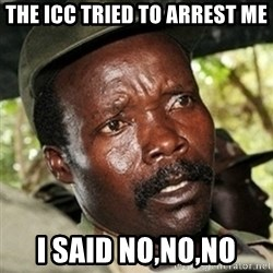 Good Guy Joe Kony - The ICC Tried to arrest me I said no,no,no