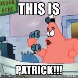 Patrick - THIS IS PATRICK!!!