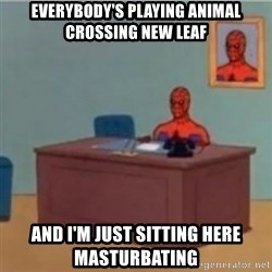 60s spiderman behind desk - everybody's playing animal crossing new leaf and i'm just sitting here masturbating