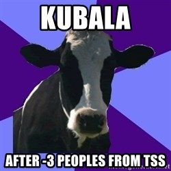 Coworker Cow - KUBALA AFTER -3 peoples from TSS