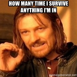 sean bean damnit - How many time I survive anything i'm in