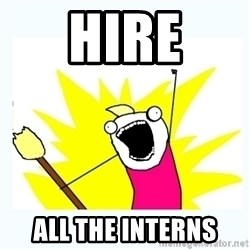 All the things - hire all the interns