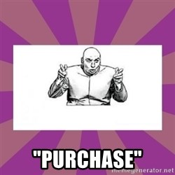 """'dr. evil' air quote -  """"purchase"""""""