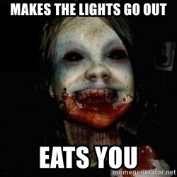 scary meme - Makes the lights go out eats you