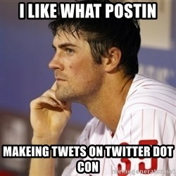 Thinking Hamels - I like what postin makeing twets on twitter dot con