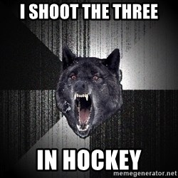 Insanity Wolf - I SHOOT THE THREE In HOCKEY