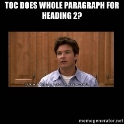 I dont know what i expected - TOC does whole paragraph for Heading 2?