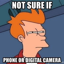 Futurama Fry - Not sure if Phone or digital camera