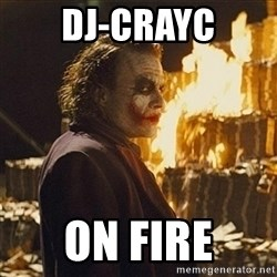 Joker sending a message - DJ-CRAYC ON FIRE