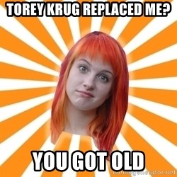 Hayley Williams - Torey krug replaced me? You got old