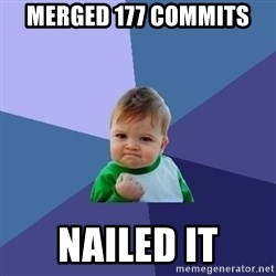 Success Kid - merged 177 commits  NAILED IT