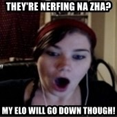 Smitten - They're nerfing Na zha? My Elo will go down though!